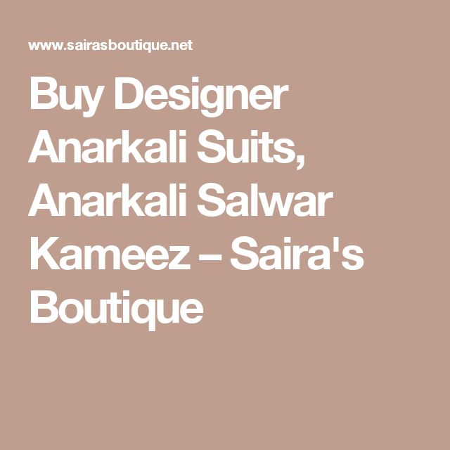 Buy Designer Anarkali Suits, Anarkali Salwar Kameez – Saira's Boutique