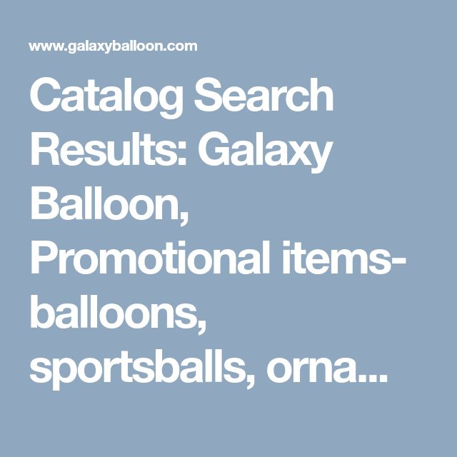 Catalog Search Results: Galaxy Balloon, Promotional items- balloons, sportsballs, ornaments