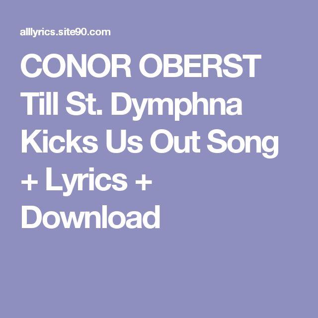 CONOR OBERST Till St. Dymphna Kicks Us Out Song + Lyrics + Download
