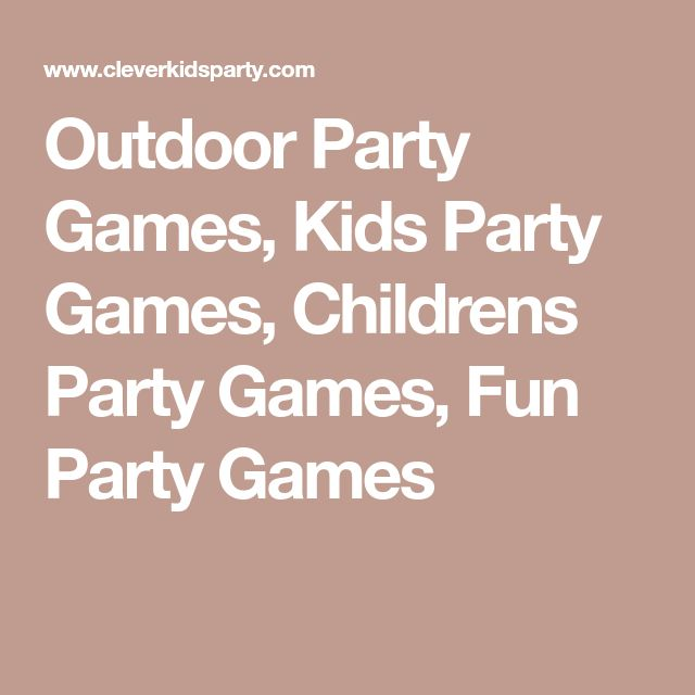 Outdoor Party Games, Kids Party Games, Childrens Party Games, Fun Party Games