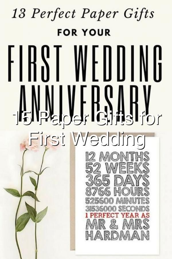 15 Paper Gifts For Your First Wedding Anniversary In 2020 First Wedding Anniversary Wedding Anniversary Paper Gifts
