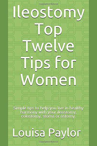 Ileostomy Top Twelve Tips for Women: Simple tips to help ... https://www.amazon.com/dp/1549946854/ref=cm_sw_r_pi_dp_U_x_K-foAbRW0GQQZ