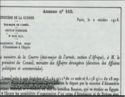 "Armenian Betrayal and Atrocities-French Chief of General Staff Africa Content 64369/11 Dated 2nd October 1916 discloses how the Armenians were being trained by the French Legion in Egypt, Lebanon, and Cyprus so they can fight in Anatolia.  Patrick Devejian State Minister, France ""Armenians didn't only escape, but they then joined the French armed forces and fought with the French"""