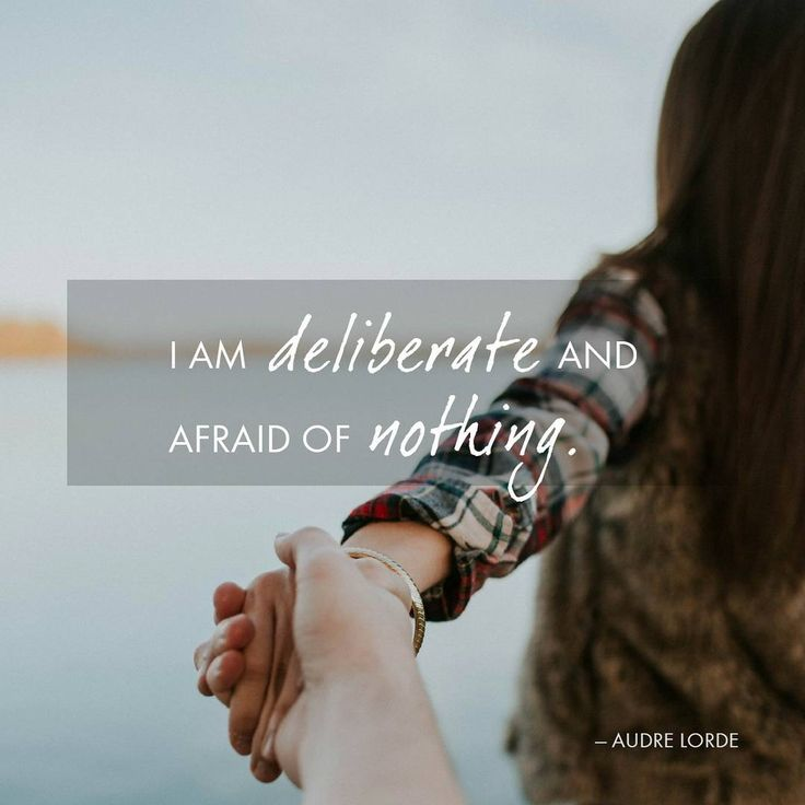 """I am deliberate and afraid of nothing."" — Audre Lorde 