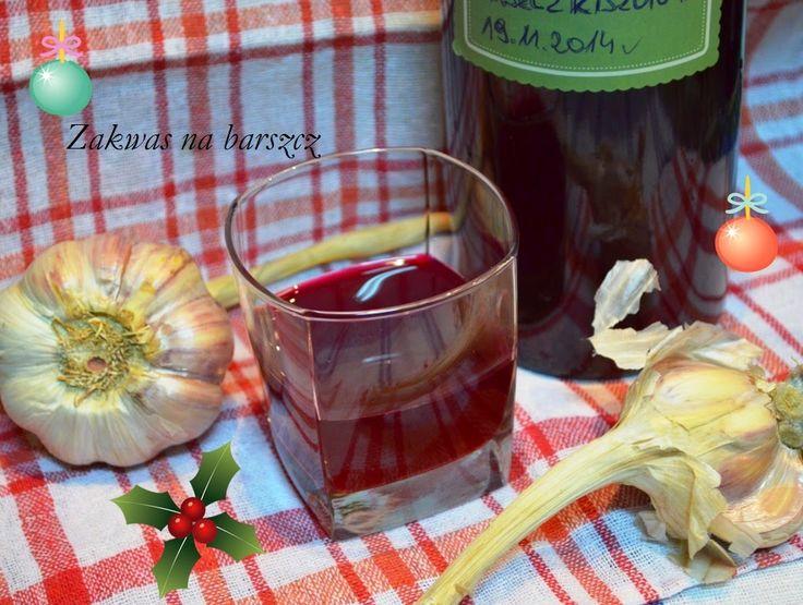 Smak, zapach, kolor, tradycja z nutką nowoczesności...: Zakwas na barszcz z warzywami - najlepszy barszcz ...