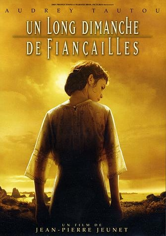 Un long dimanche de fiancailles, French movie about the First World War. With Audrey Tautou.