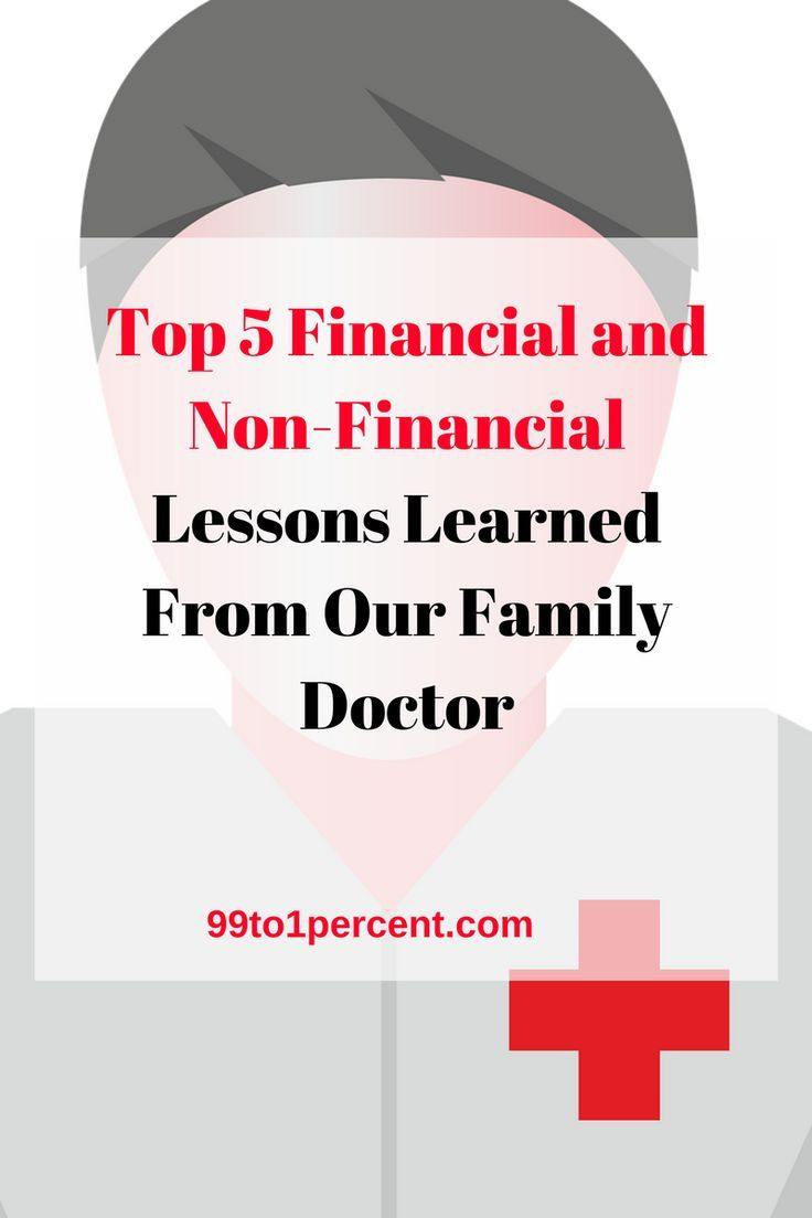 Top 5 Financial and Non-Financial Lessons Learned From Our Family Doctor