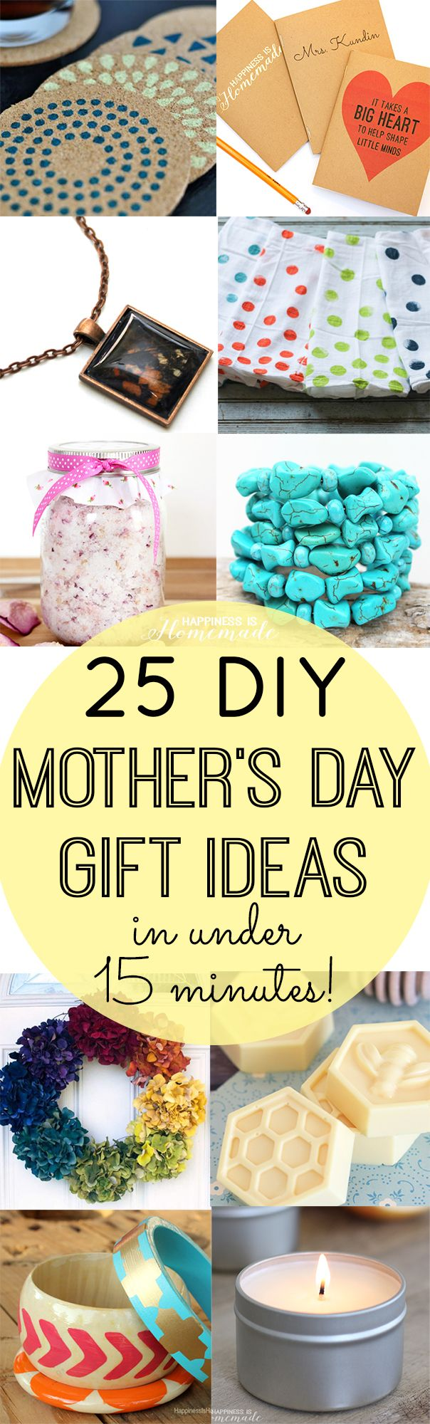 Show Mom you love her with one of these 25 awesome (and inexpensive!) DIY Mother's Day gift ideas that you can make in around 10-15 minutes!