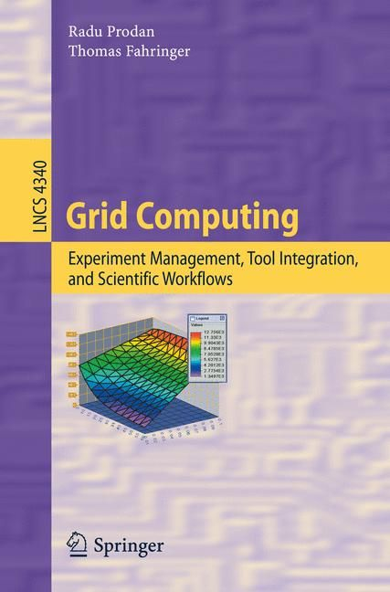 Grid Computing: Experiment Management, Tool Integration, and Scientific Workflows