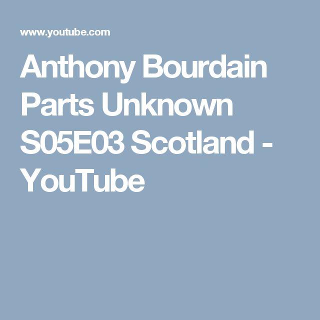 Anthony Bourdain Parts Unknown S05E03 Scotland - YouTube