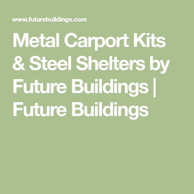 Metal Carport Kits & Steel Shelters by Future Buildings | Future Buildings