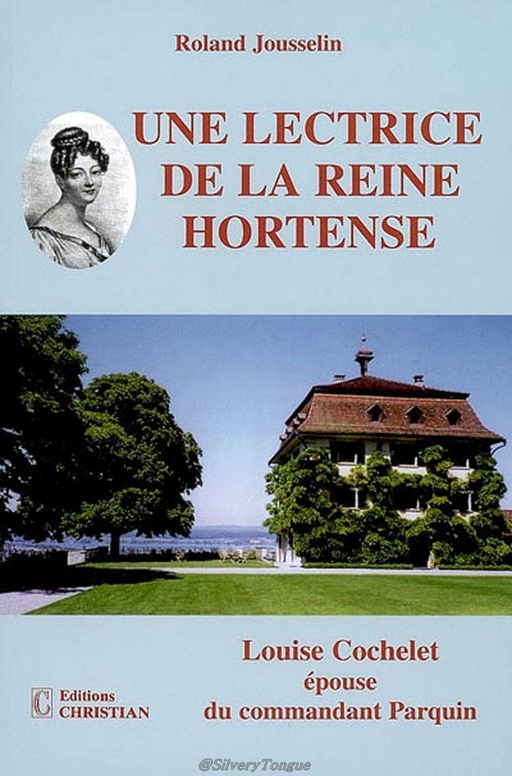 Une lectrice de la reine Hortense, Roland Jousselin. Louise Cochelet