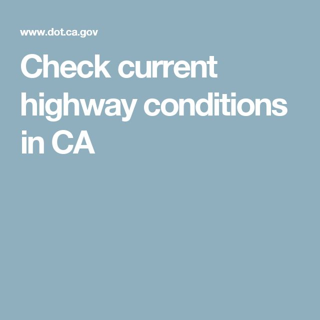 Check current highway conditions in CA