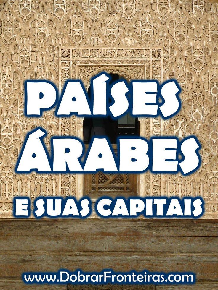 Saiba o nome dos países árabes e das suas capitais, escritos em alfabeto árabe.