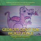 George's Quest for World Peace : George's First Adventure