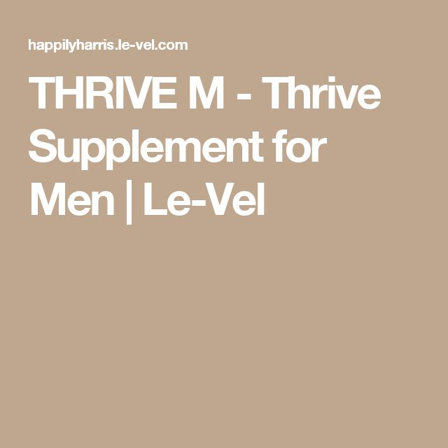 THRIVE M - Thrive Supplement for Men | Le-Vel