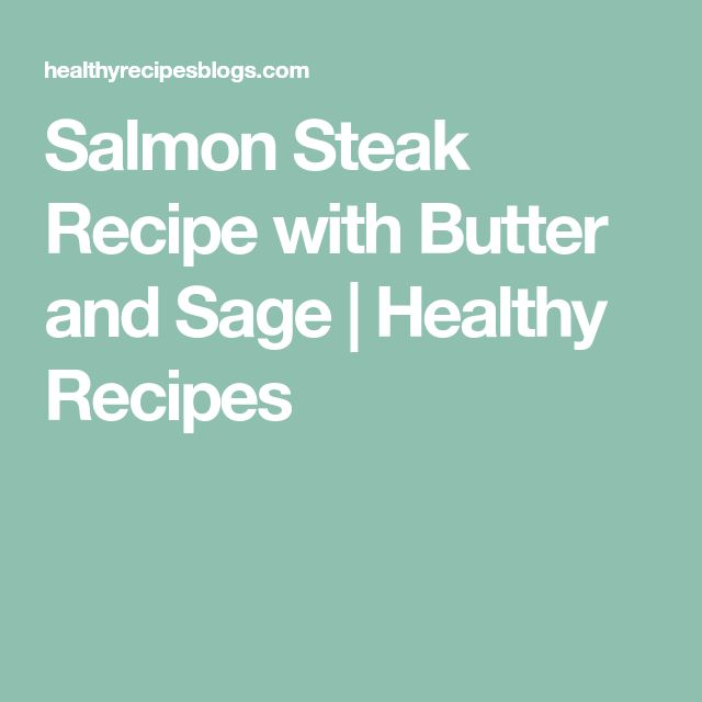 Salmon Steak Recipe with Butter and Sage   Healthy Recipes