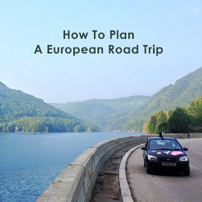 A road trip is a great way to experience Europe. Here are some tips to help you start planning.