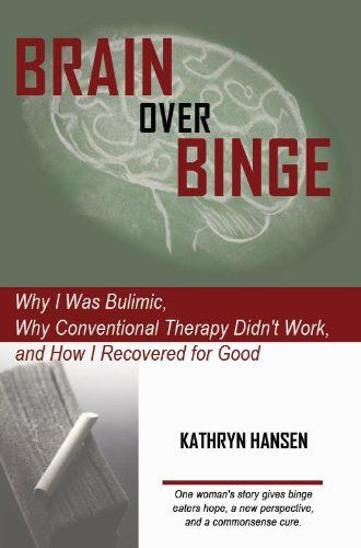 """Interview with Kathryn Hansen - Author of the life changing book """"Brain over Binge"""". If you feel like you've already tried every approach out there to help you're binge eating, """"Brain over Binge"""" offers a totally new perspective!"""