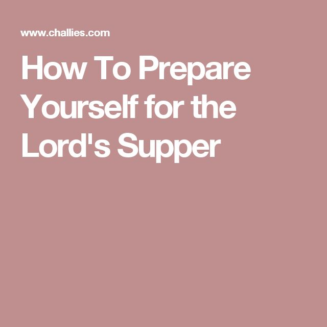 How To Prepare Yourself for the Lord's Supper