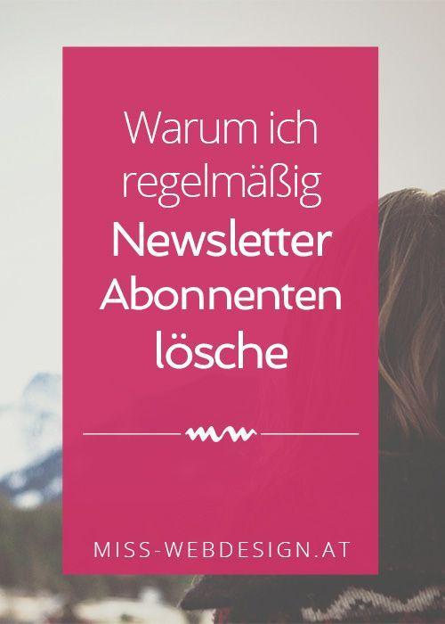 Warum ich regelmäßig Email-Abonnenten lösche und du es auch tun solltest | miss-webdesign.at
