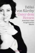 """Nominiert für den LovelyBooks Leserpreis in der Kategorie """"Sachbuch"""": Unter dem Herzen von Ildikó von Kürthy"""