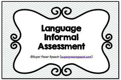 Language Informal Assessment: 3 levels of informal
