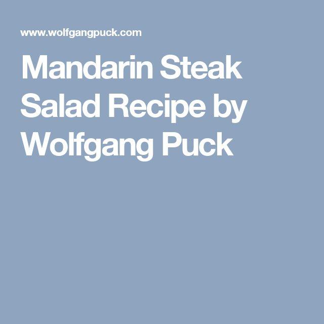 Mandarin Steak Salad Recipe by Wolfgang Puck