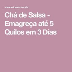 Chá de Salsa - Emagreça até 5 Quilos em 3 Dias