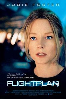 Flightplan (2005) A claustrophobic, Hitchcockian thriller. A bereaved woman and her daughter are flying home from Berlin to America. At 30,000 feet the child vanishes and nobody admits she was ever on that plane.