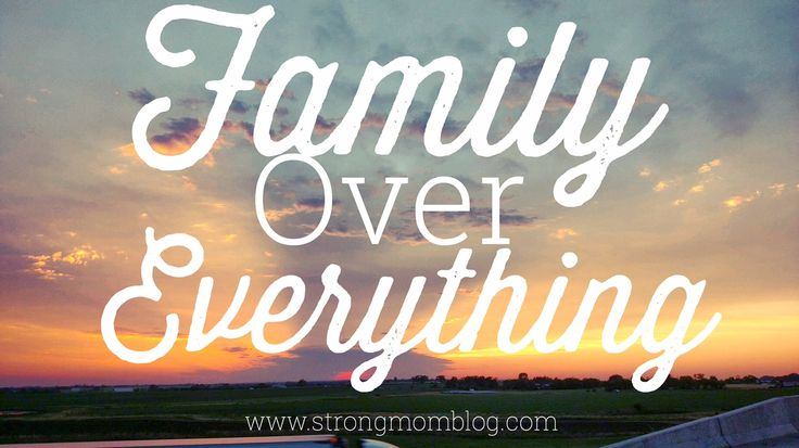 Family Over Everything. A reminder that family should always come first! #family #StrongMomBlog www.strongmomblog.com (scheduled via http://www.tailwindapp.com?utm_source=pinterest&utm_medium=twpin&utm_content=post95302899&utm_campaign=scheduler_attribution)