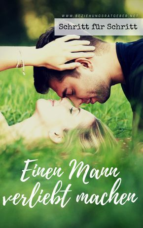 ein mann verliebt machen