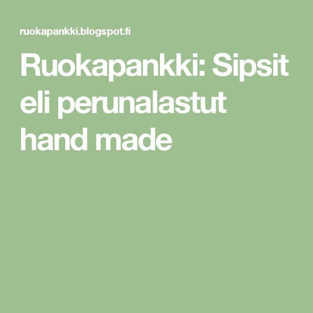 Ruokapankki: Sipsit eli perunalastut hand made