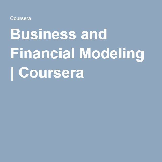 Business and Financial Modeling | Coursera
