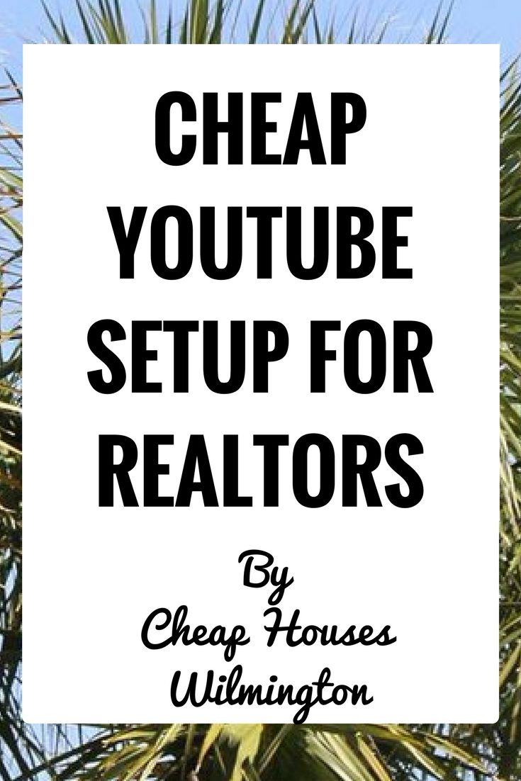 Real-Estate Agent Youtube Setup (For Cheap)