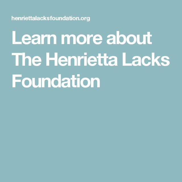 Learn more about The Henrietta Lacks Foundation