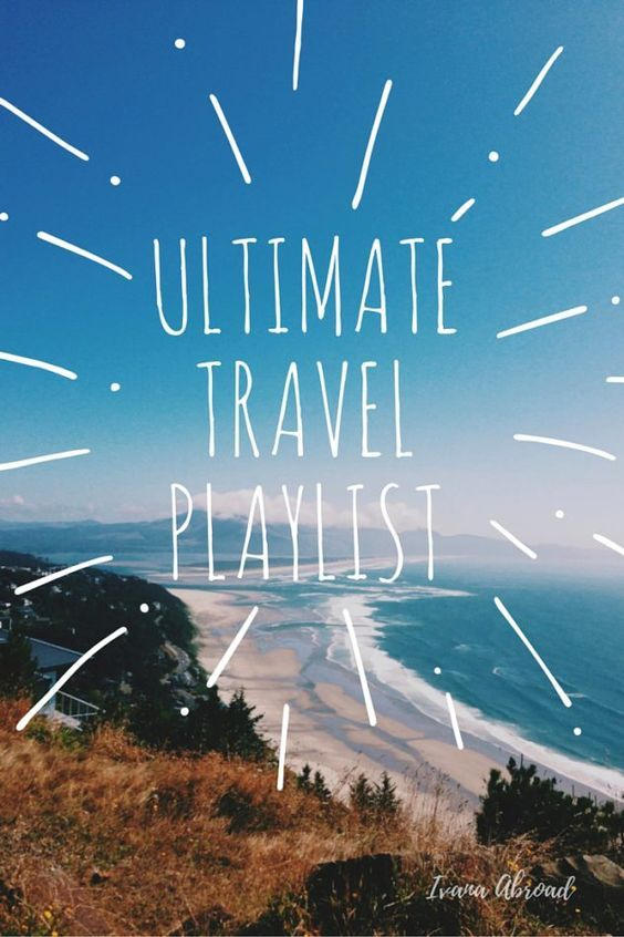 Ultimate Travel Playlist  50 Tracks to Keep the Good Vibes Rolling on Your Next Trip  Indie, Electronic, Country, Pop