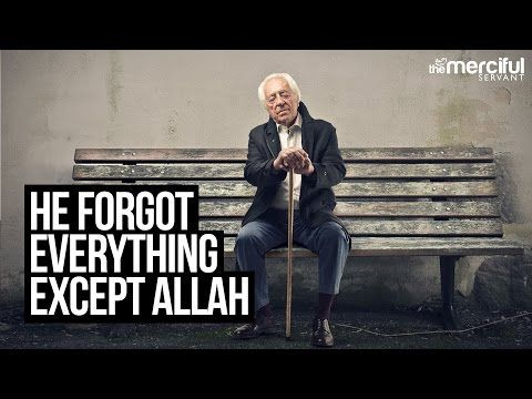 He Forgot Everything Except Allah - True Story - YouTube