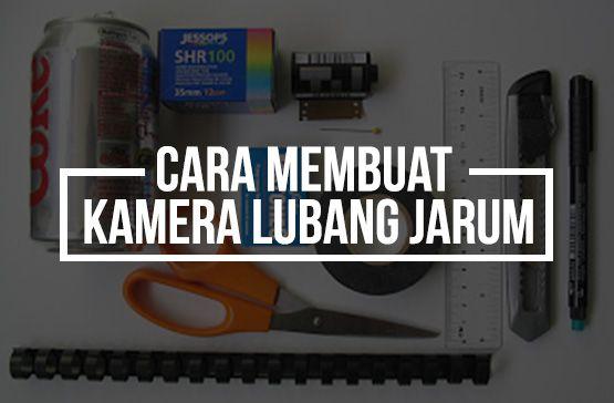 Cara Membuat Kamera Lubang Jarum