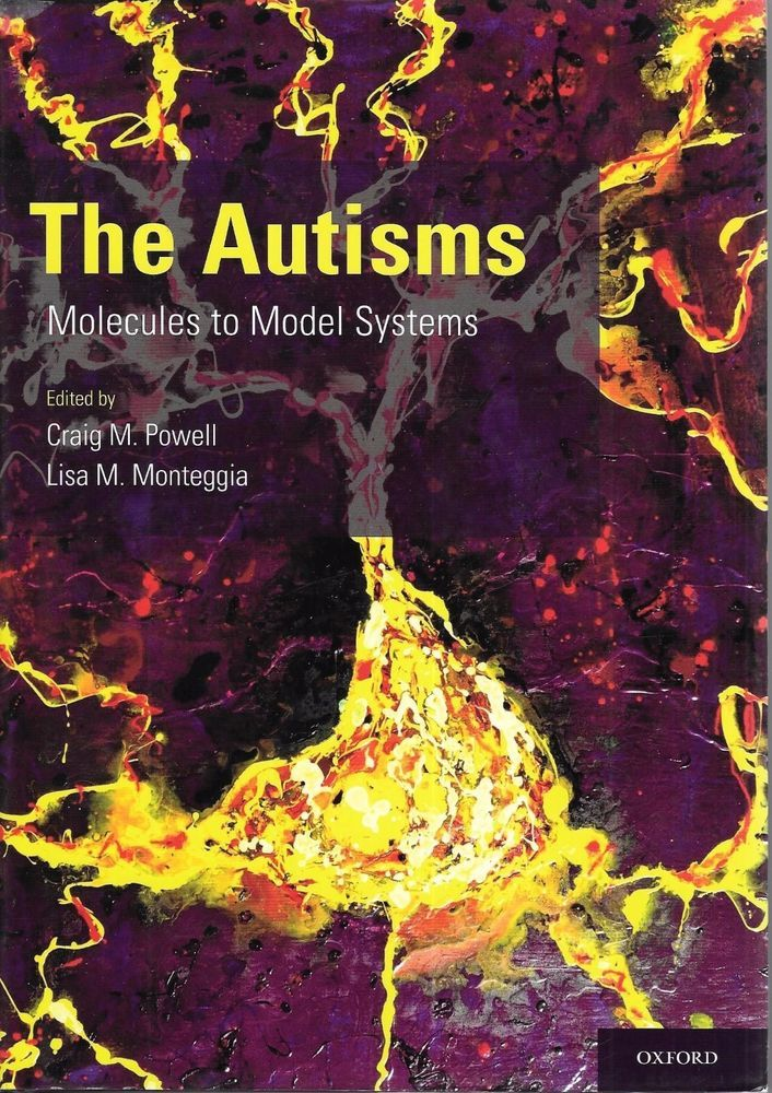 The Autisms: Molecules to Model Systems 2013 Hardcover Oxford Press