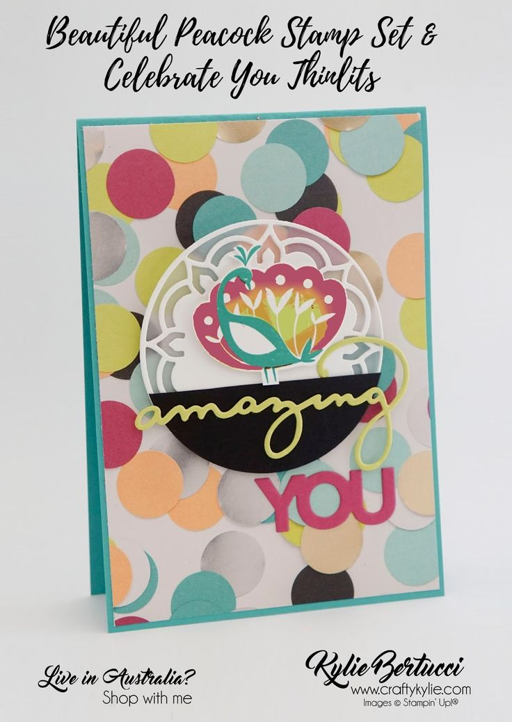 Kylie Bertucci | craftykylie | SaleaBration 2018 | Beautiful Peacock | Amazing You | Celebrate You | Stampin Up | Handmade Card