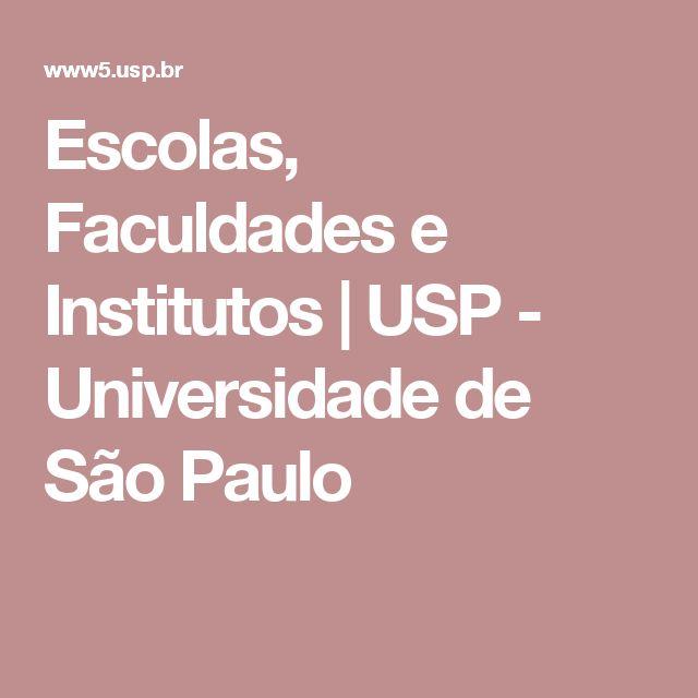 Escolas, Faculdades e Institutos | USP - Universidade de São Paulo