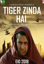 Watrch Tiger Zinda Hai Full Online MOvie Free Streaming HD Watch Now	:	http://movie.watch21.net/movie/441909/tiger-zinda-hai.html Release	:	2017-12-22 Runtime	:	0 min. Genre	:	Thriller, Action Stars	:	Salman Khan, Katrina Kaif, Ranvir Shorey, Girish Karnad, Prem Khan, Samir Kochhar Overview :	:	RAW agent Tiger/Avinash Singh Rathore returns from the dead to take on an international terrorist organisation but this time he has his wife Zoya by his side. Production	:	Yash Raj Films