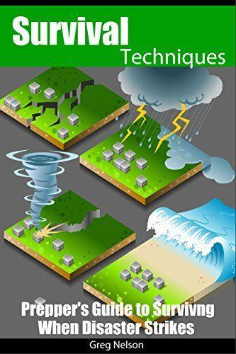 Survival Techniques: Prepper's Guide To Surviving When Disaster Strikes by Greg Nelson, http://www.amazon.com/dp/B00LFNC3TM/ref=cm_sw_r_pi_dp_GPbTtb0VD8D8P