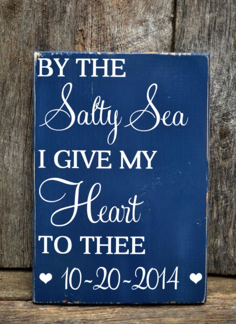 Beach Wedding Sign Wedding Decor Nautical Wedding Gift By The Salty Sea I Give My Heart Navy Ceremony Bridal Shower Engaged Wood Signs