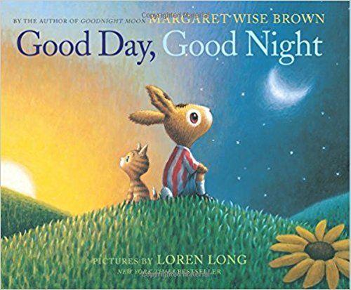 AmazonSmile: Good Day, Good Night (9780062383105): Margaret Wise Brown, Loren Long: Books