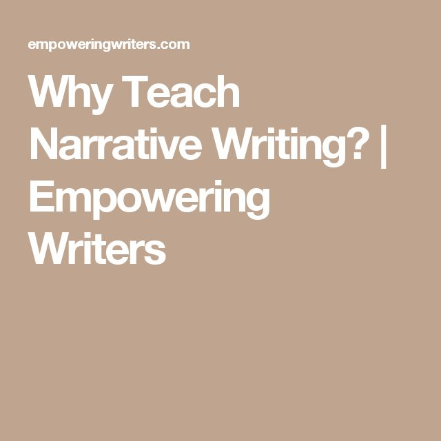 Why Teach Narrative Writing? | Empowering Writers