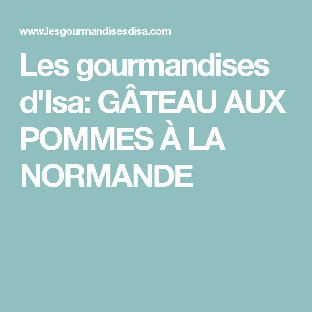 Les gourmandises d'Isa: GÂTEAU AUX POMMES À LA NORMANDE
