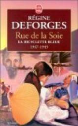 La Bicyclette bleue, tome 5 : Rue de la Soie - Régine Deforges