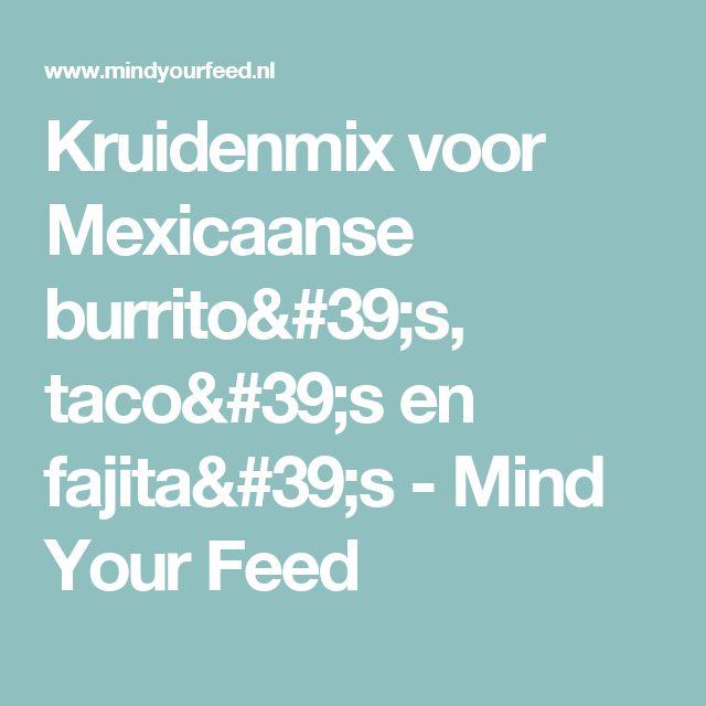 Kruidenmix voor Mexicaanse burrito's, taco's en fajita's - Mind Your Feed